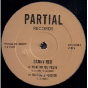 Danny Red - What Do You Prove