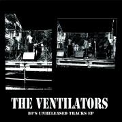 The Ventilators - 80's Unreleased Track EP