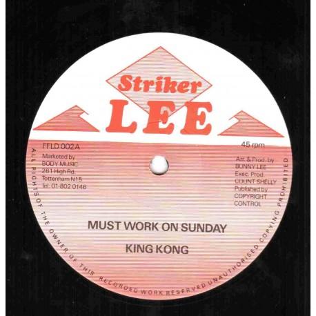 King Kong - Must Work On Sunday