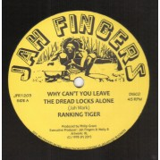 Ranking Tiger - Why Can't You Leave The Dread Locks Alone