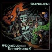 Woobedub Meets Tetra Hydro - Skanklab Vol.9