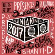 Burro Banton, Rider Shafique, Shanti D & Dj Madd - Kunta Kinte 2017
