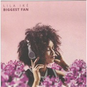 Lila Ike' - Biggest Fan