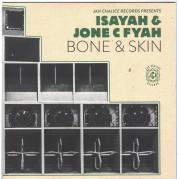 Isayah & Jone C Fyah - Bone & Skin