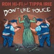 RDk HI-FI Feat. Tippa Irie - Don't Like Police