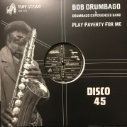 Bob Drumbago & Drumbago Experienced Band - Play Paverty For Me