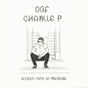 O.B.F. & Charlie P -Sixteen Tons Of Pressure