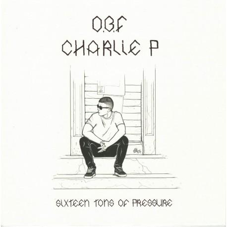 O.B.F. & Charlie P -Sixteen Tons Of Pressure