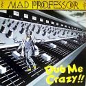 Mad Professor - Dub Me Crazy LP