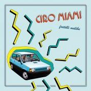 Ciro Miami - Fratelli Malibu LP