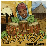 Ishmel McAnuff ft Roots Chefs - Live Up Right