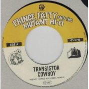 Prince Fatty and The Mutant Hi-Fi - Transistor Cowboy