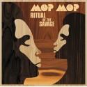 Mop Mop - Ritual Of The Savage LP