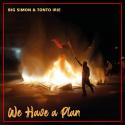 Big Simon & Tonto Irie - We Have A Plan