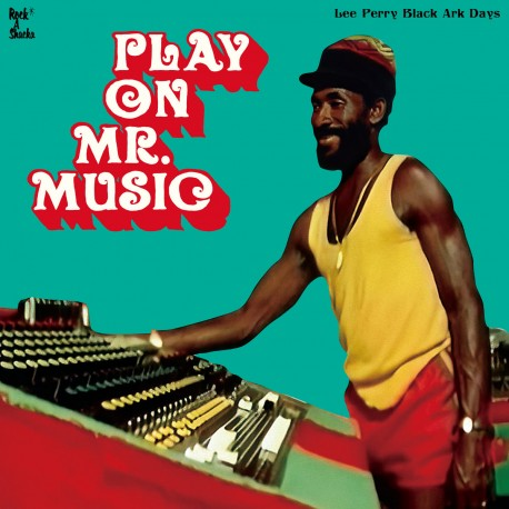 Lee Perry Black Ark Days - Play On Mr. Music LP