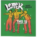 Lotek feat Daddy Speedo - This Is... (The Rebirth Of Rude)