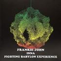 Frankie John - Inna Fighting Babylon Experience